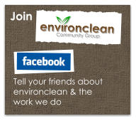 Join  Community Group Tell your friends about environclean & the work we do